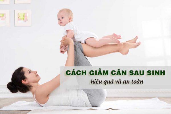 Cách giảm cân hiệu quả sau sinh